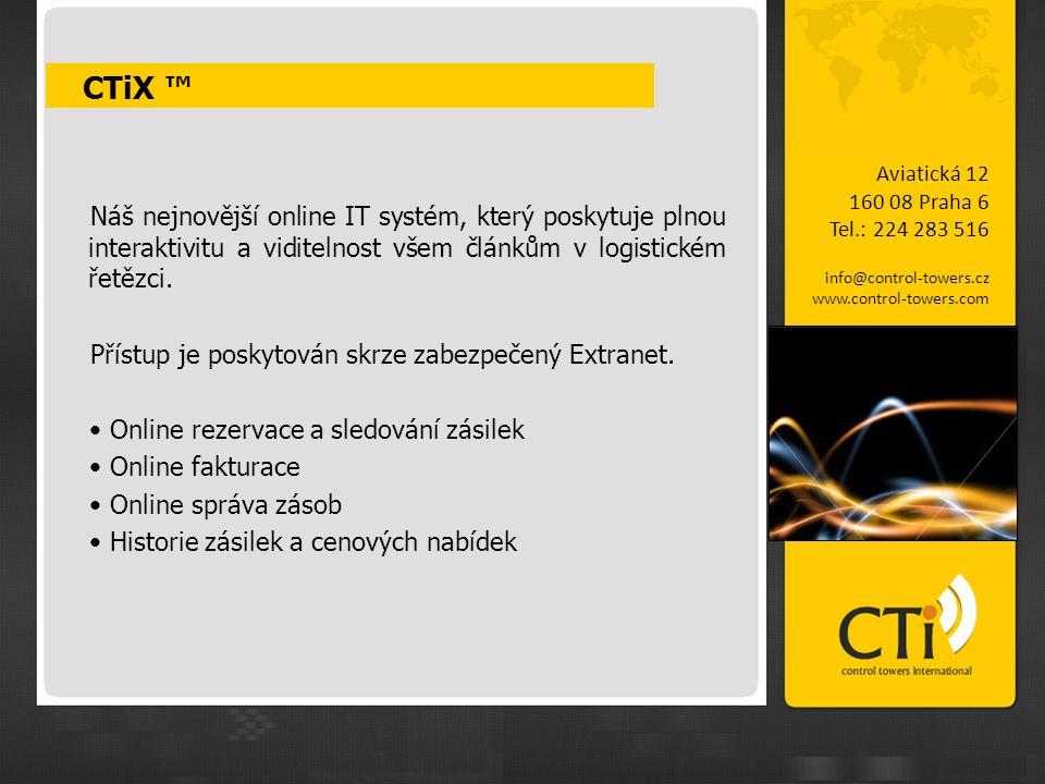 CTiX ™ Aviatická 12 160 08 Praha 6 Tel.: 224 283 516 info@control-towers.cz www.control-towers.com Náš nejnovější online IT systém, který poskytuje pl