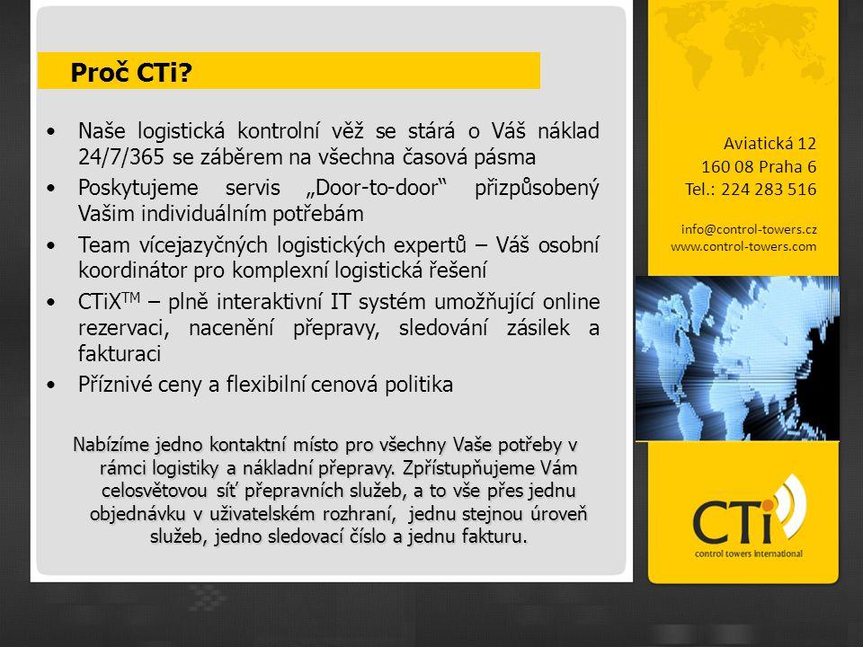 Proč CTi? Aviatická 12 160 08 Praha 6 Tel.: 224 283 516 info@control-towers.cz www.control-towers.com •Naše logistická kontrolní věž se stárá o Váš ná