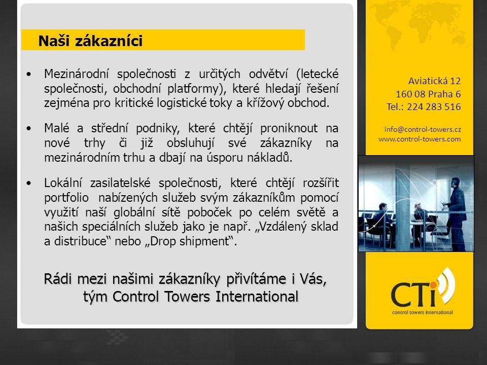Naši zákazníci Aviatická 12 160 08 Praha 6 Tel.: 224 283 516 info@control-towers.cz www.control-towers.com •Mezinárodní společnosti z určitých odvětví