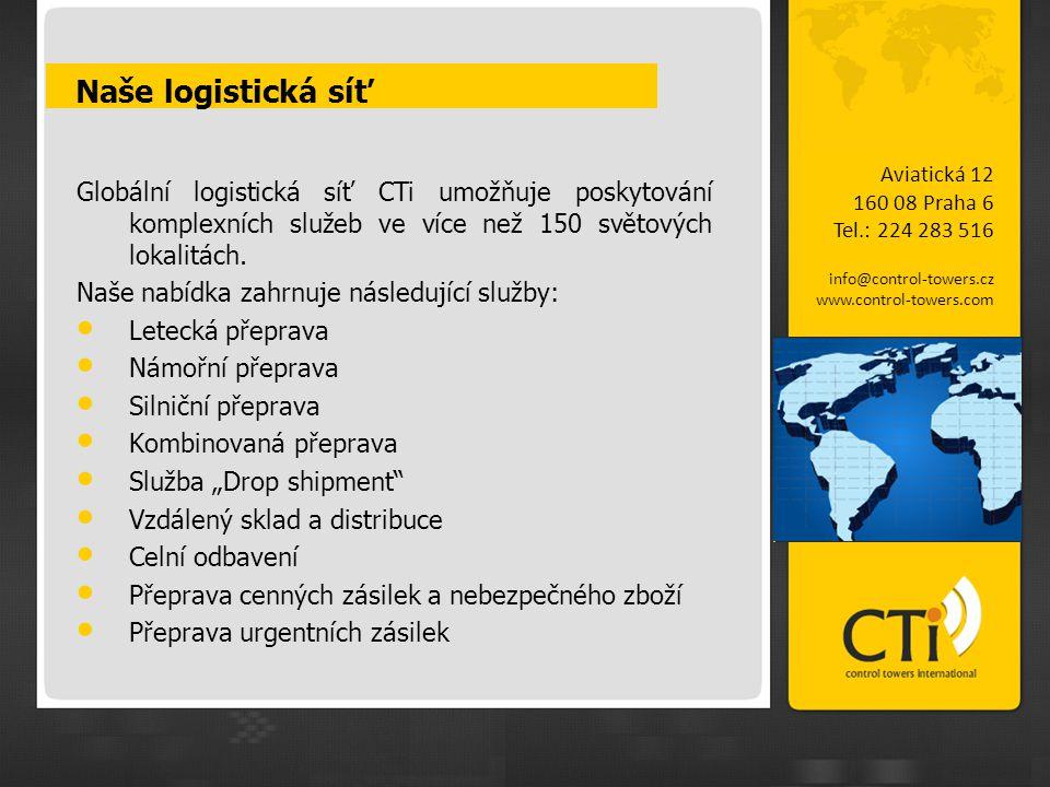Naše logistická síť Globální logistická síť CTi umožňuje poskytování komplexních služeb ve více než 150 světových lokalitách. Naše nabídka zahrnuje ná