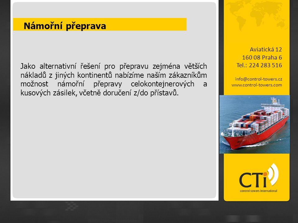 Námořní přeprava Aviatická 12 160 08 Praha 6 Tel.: 224 283 516 info@control-towers.cz www.control-towers.com Jako alternativní řešení pro přepravu zej