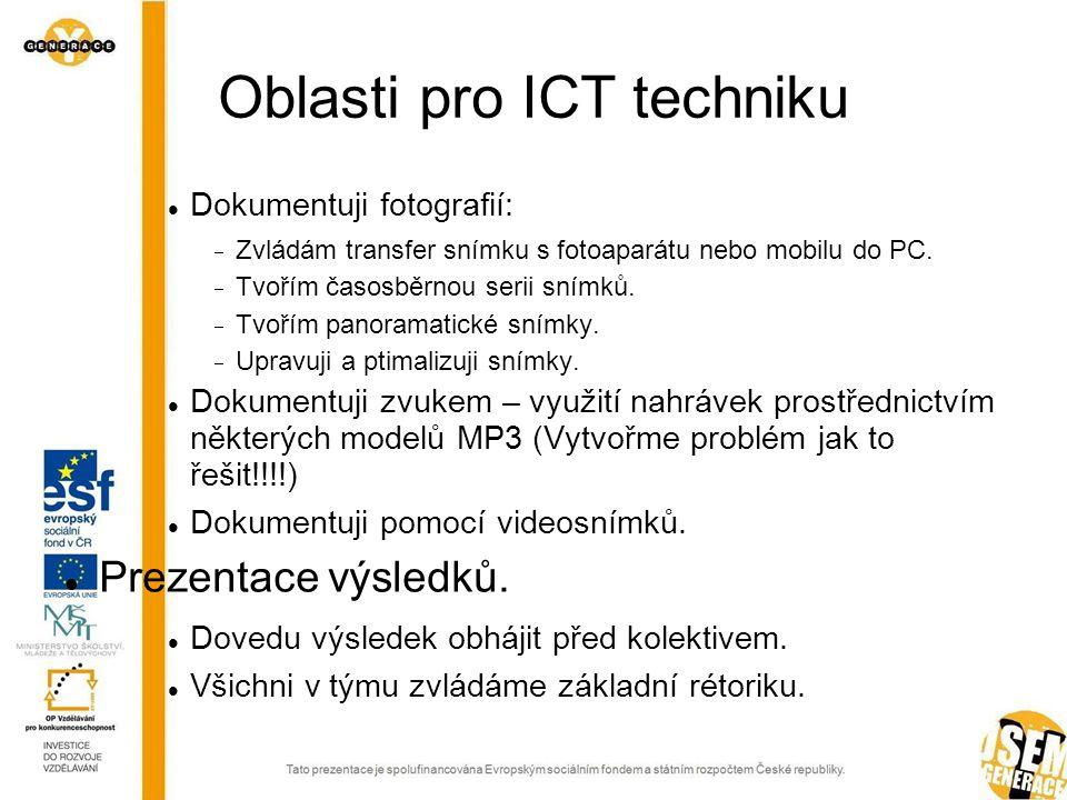 Oblasti pro ICT techniku  Dokumentuji fotografií:  Zvládám transfer snímku s fotoaparátu nebo mobilu do PC.