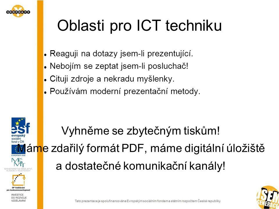 Oblasti pro ICT techniku  Reaguji na dotazy jsem-li prezentující.