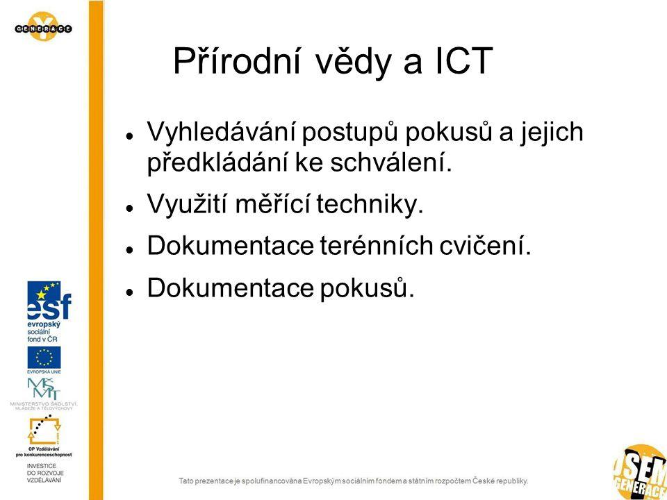 Přírodní vědy a ICT  Vyhledávání postupů pokusů a jejich předkládání ke schválení.