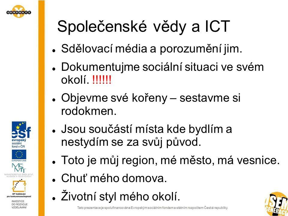 Společenské vědy a ICT  Sdělovací média a porozumění jim.