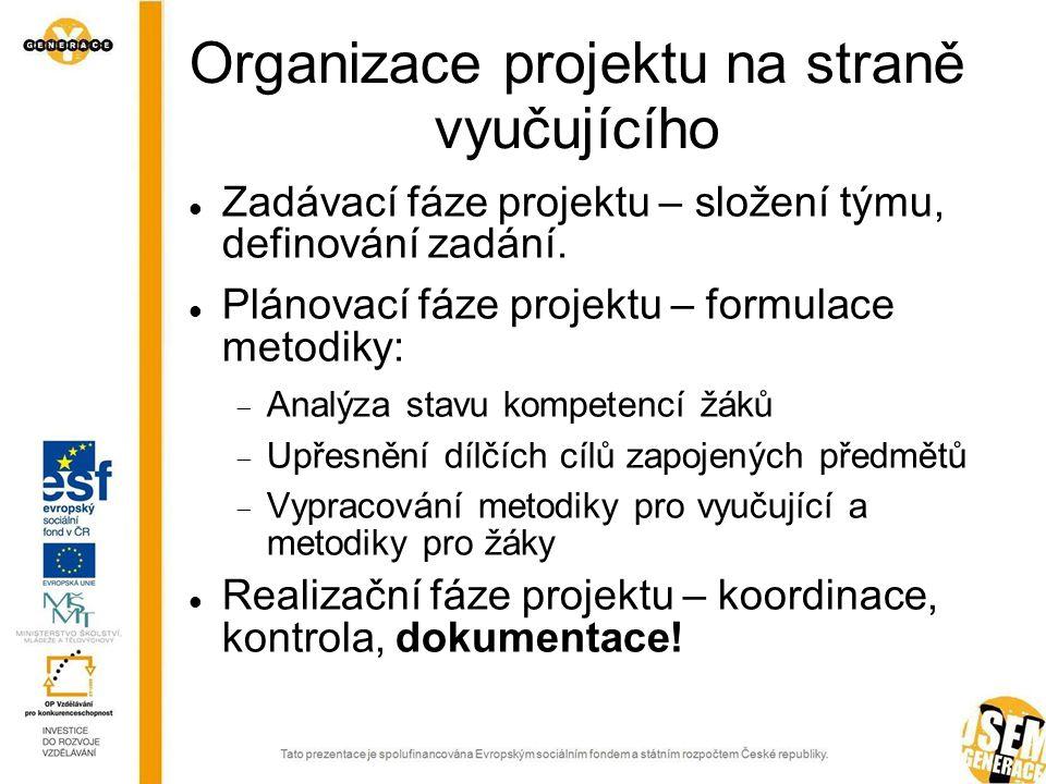 Organizace projektu na straně vyučujícího  Zadávací fáze projektu – složení týmu, definování zadání.