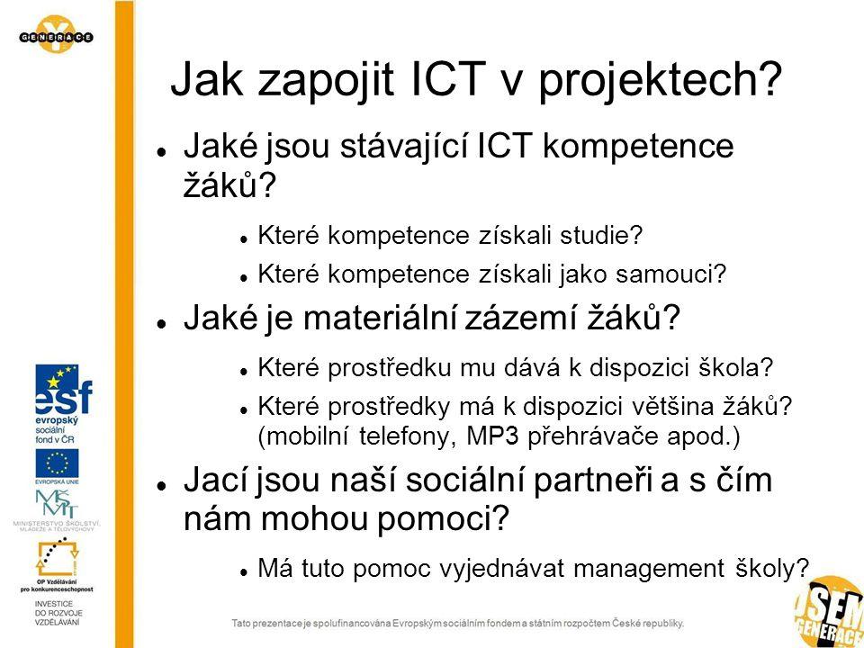 Jak zapojit ICT v projektech.  Jaké jsou stávající ICT kompetence žáků.