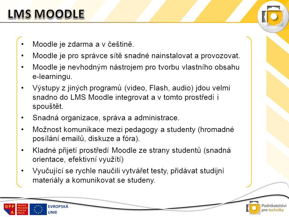 •Moodle je zdarma a v češtině. •Moodle je pro správce sítě snadné nainstalovat a provozovat. •Moodle je nevhodným nástrojem pro tvorbu vlastního obsah