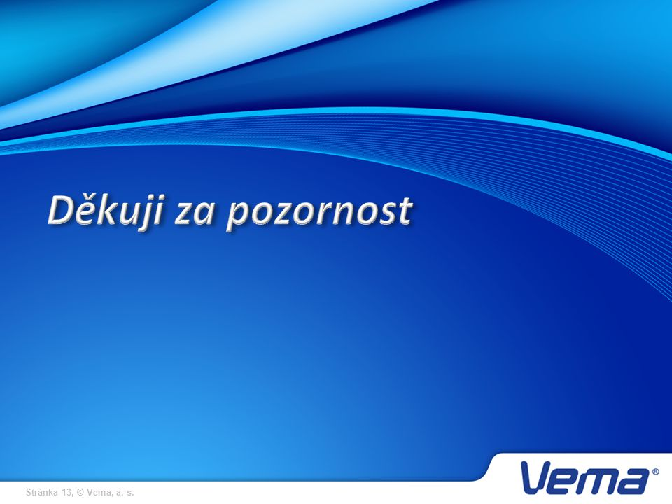Stránka 13, © Vema, a. s.