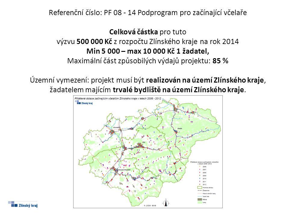 Referenční číslo: PF 08 - 14 Podprogram pro začínající včelaře Celková částka pro tuto výzvu 500 000 Kč z rozpočtu Zlínského kraje na rok 2014 Min 5 0