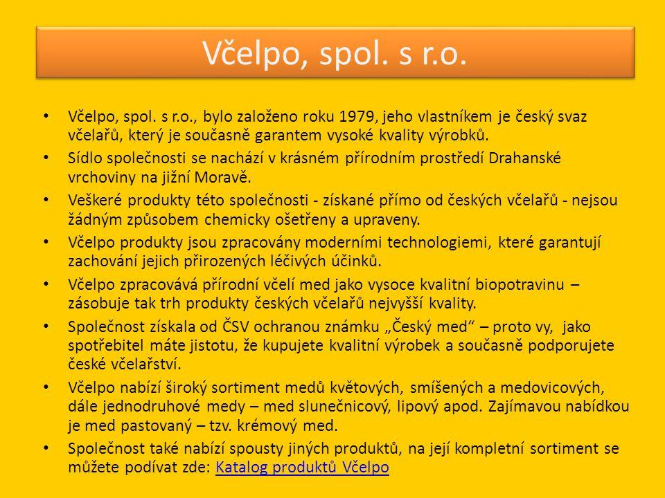 Včelpo, spol. s r.o. • Včelpo, spol. s r.o., bylo založeno roku 1979, jeho vlastníkem je český svaz včelařů, který je současně garantem vysoké kvality