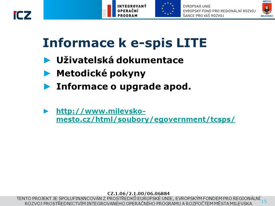 www.i.cz Informace k e-spis LITE ► Uživatelská dokumentace ► Metodické pokyny ► Informace o upgrade apod. ► http://www.milevsko- mesto.cz/html/soubory
