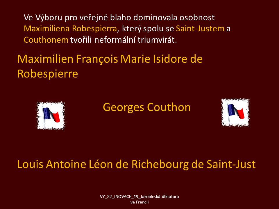Ve Výboru pro veřejné blaho dominovala osobnost Maximiliena Robespierra, který spolu se Saint-Justem a Couthonem tvořili neformální triumvirát. Maximi