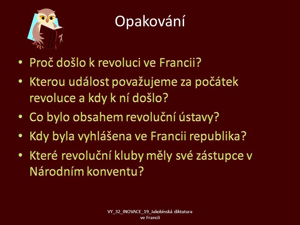 Opakování VY_32_INOVACE_19_Jakobínská diktatura ve Francii