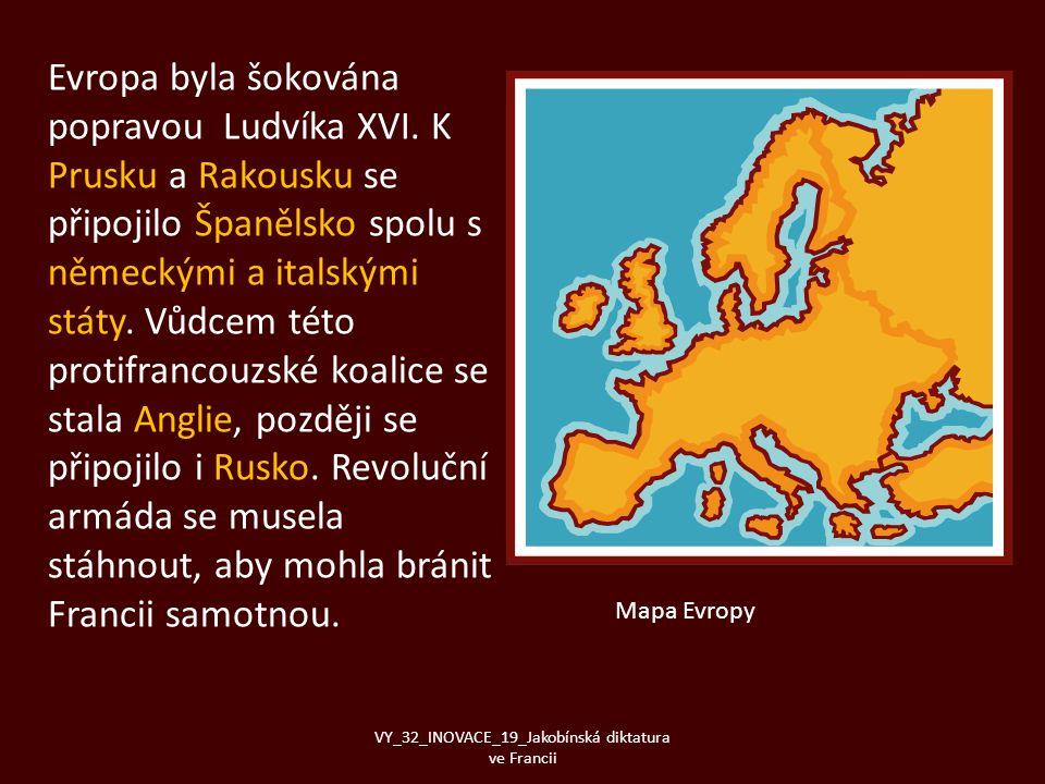 Evropa byla šokována popravou Ludvíka XVI. K Prusku a Rakousku se připojilo Španělsko spolu s německými a italskými státy. Vůdcem této protifrancouzsk