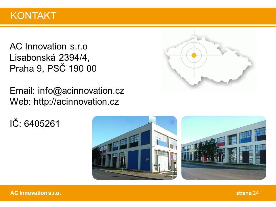 AC Innovation s.r.o Lisabonská 2394/4, Praha 9, PSČ 190 00 Email: info@acinnovation.cz Web: http://acinnovation.cz IČ: 6405261 strana 24AC Innovation s.r.o.