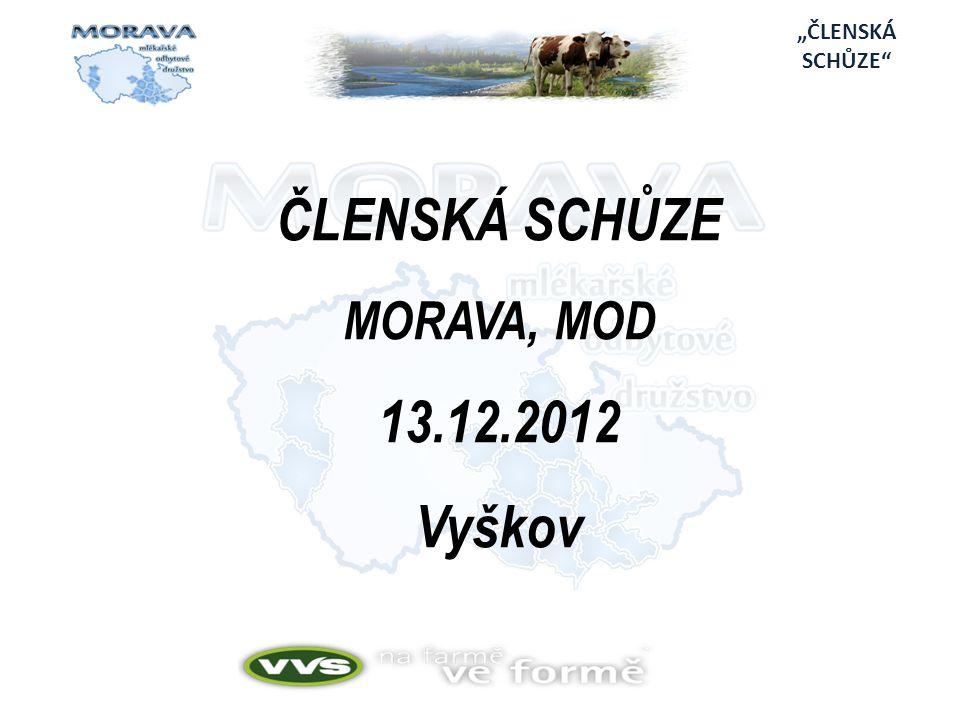 """""""ČLENSKÁ SCHŮZE ČLENSKÁ SCHŮZE MORAVA, MOD 13.12.2012 Vyškov"""
