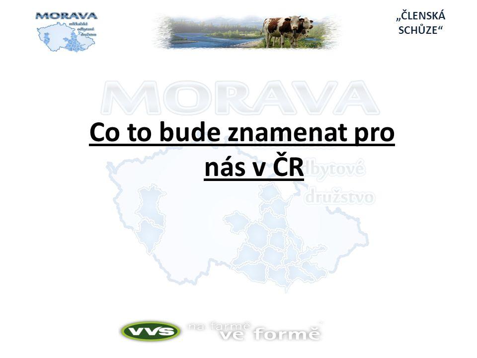 """""""ČLENSKÁ SCHŮZE Jsou dva hlavní scénáře • Postupná likvidace mléka v ČR • Rychlý konec výroby"""