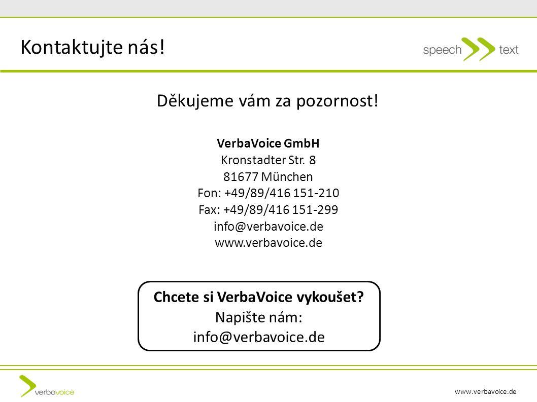 www.verbavoice.de Kontaktujte nás. Děkujeme vám za pozornost.