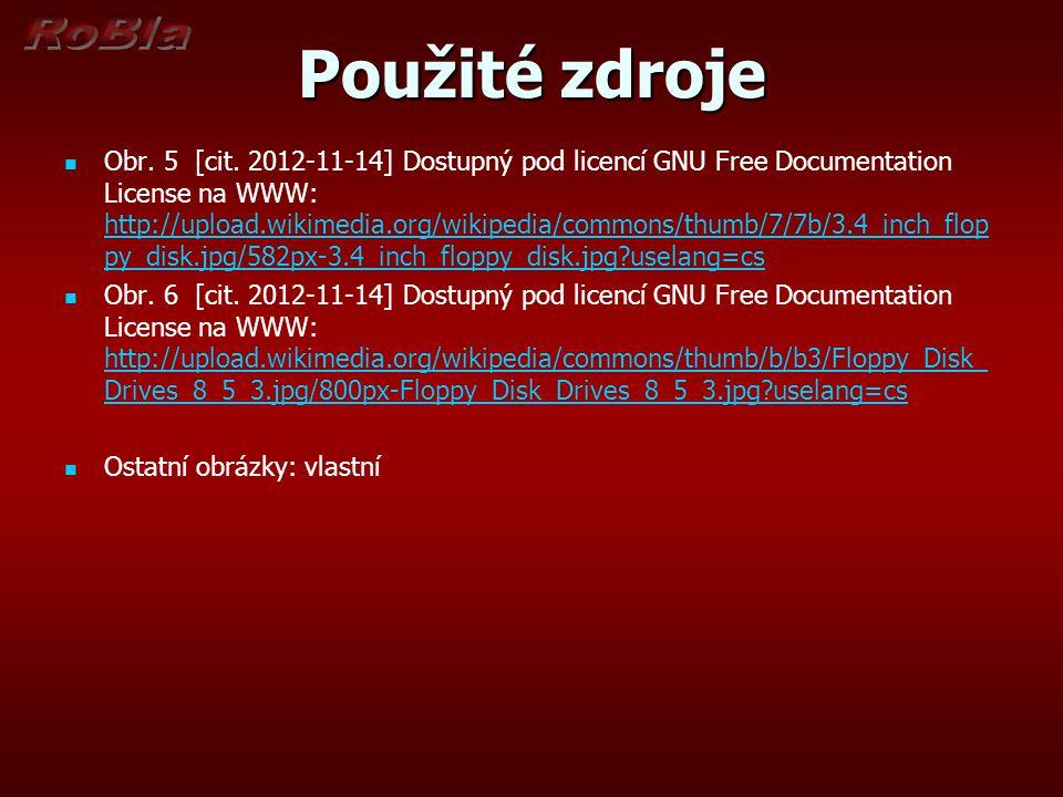 Použité zdroje   Obr. 5 [cit. 2012-11-14] Dostupný pod licencí GNU Free Documentation License na WWW: http://upload.wikimedia.org/wikipedia/commons/