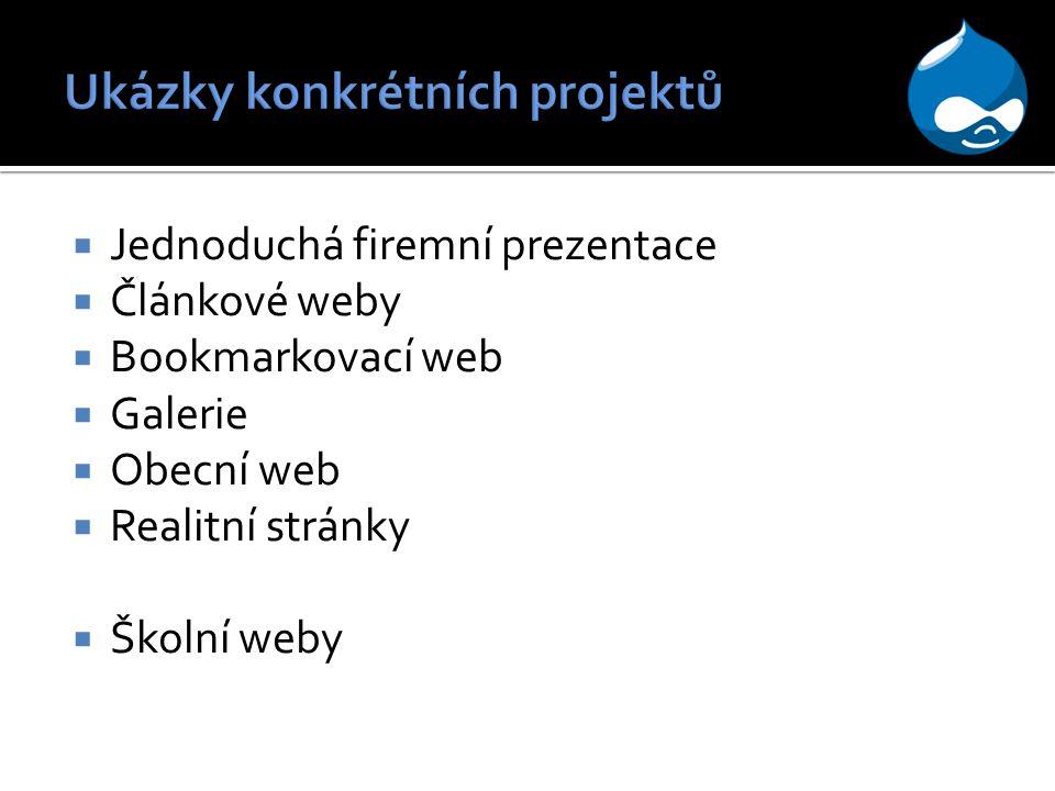  Jednoduchá firemní prezentace  Článkové weby  Bookmarkovací web  Galerie  Obecní web  Realitní stránky  Školní weby