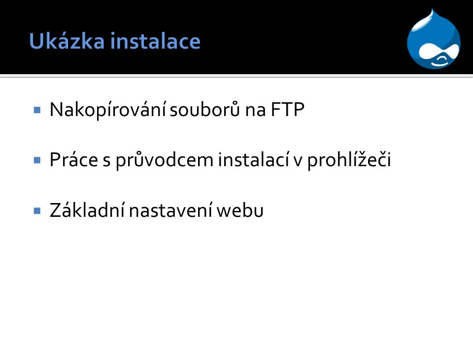  Nakopírování souborů na FTP  Práce s průvodcem instalací v prohlížeči  Základní nastavení webu