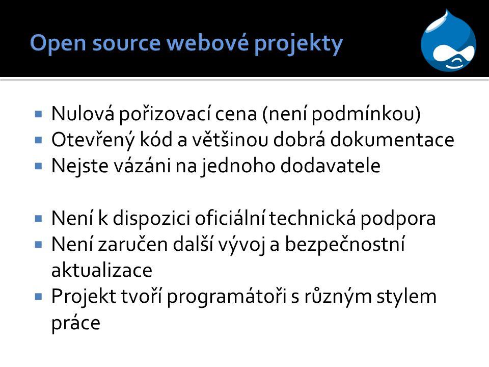  Nulová pořizovací cena (není podmínkou)  Otevřený kód a většinou dobrá dokumentace  Nejste vázáni na jednoho dodavatele  Není k dispozici oficiální technická podpora  Není zaručen další vývoj a bezpečnostní aktualizace  Projekt tvoří programátoři s různým stylem práce