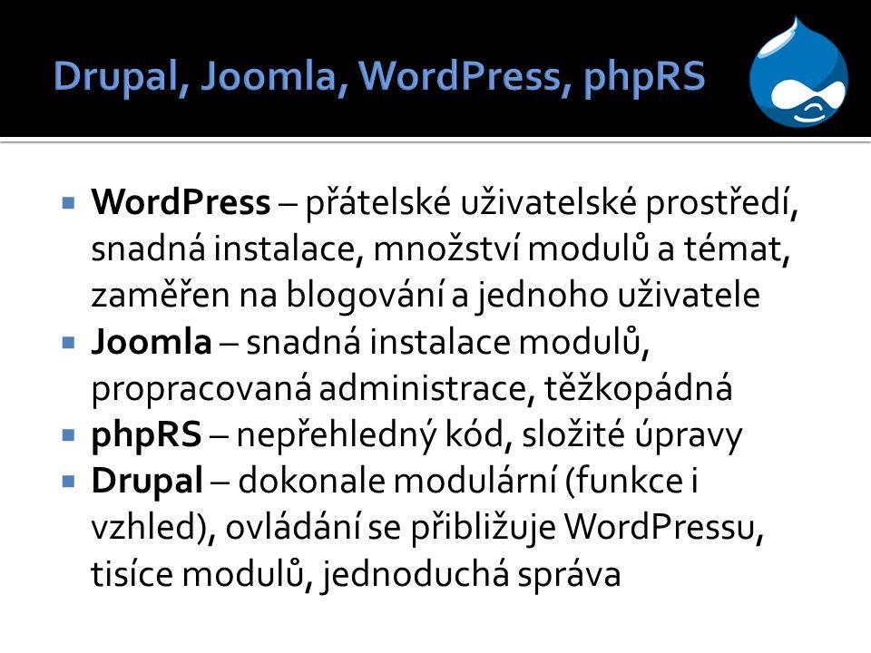  WordPress – přátelské uživatelské prostředí, snadná instalace, množství modulů a témat, zaměřen na blogování a jednoho uživatele  Joomla – snadná instalace modulů, propracovaná administrace, těžkopádná  phpRS – nepřehledný kód, složité úpravy  Drupal – dokonale modulární (funkce i vzhled), ovládání se přibližuje WordPressu, tisíce modulů, jednoduchá správa