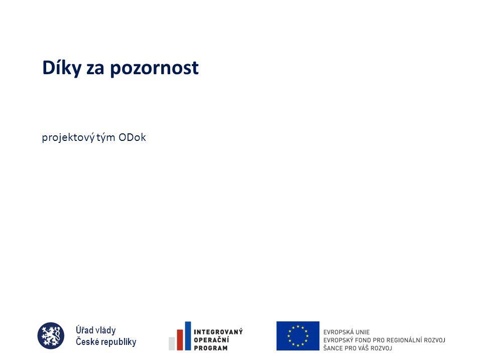 Úřad vlády České republiky Díky za pozornost projektový tým ODok