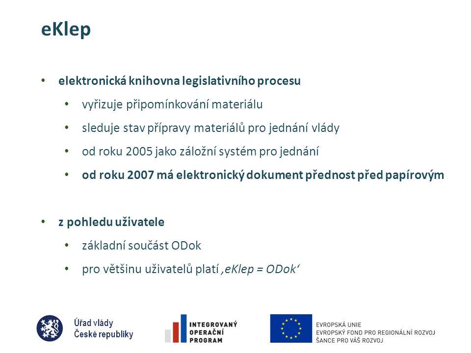 Úřad vlády České republiky eKlep • elektronická knihovna legislativního procesu • vyřizuje připomínkování materiálu • sleduje stav přípravy materiálů pro jednání vlády • od roku 2005 jako záložní systém pro jednání • od roku 2007 má elektronický dokument přednost před papírovým • z pohledu uživatele • základní součást ODok • pro většinu uživatelů platí 'eKlep = ODok'