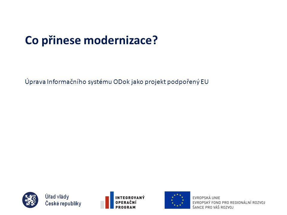 Úřad vlády České republiky Co přinese modernizace.