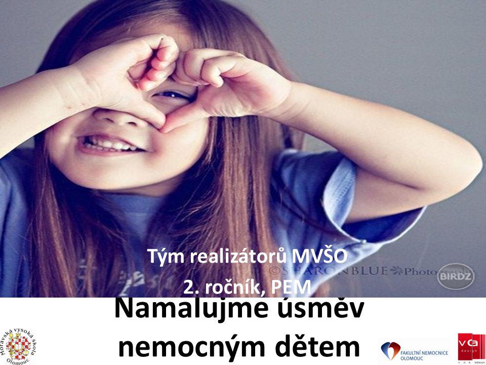 Namalujme úsměv nemocným dětem Tým realizátorů MVŠO 2. ročník, PEM