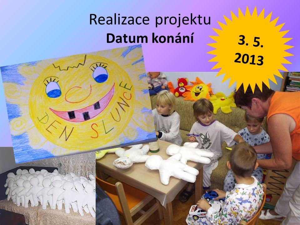 Realizace projektu Datum konání 3. 5. 2013