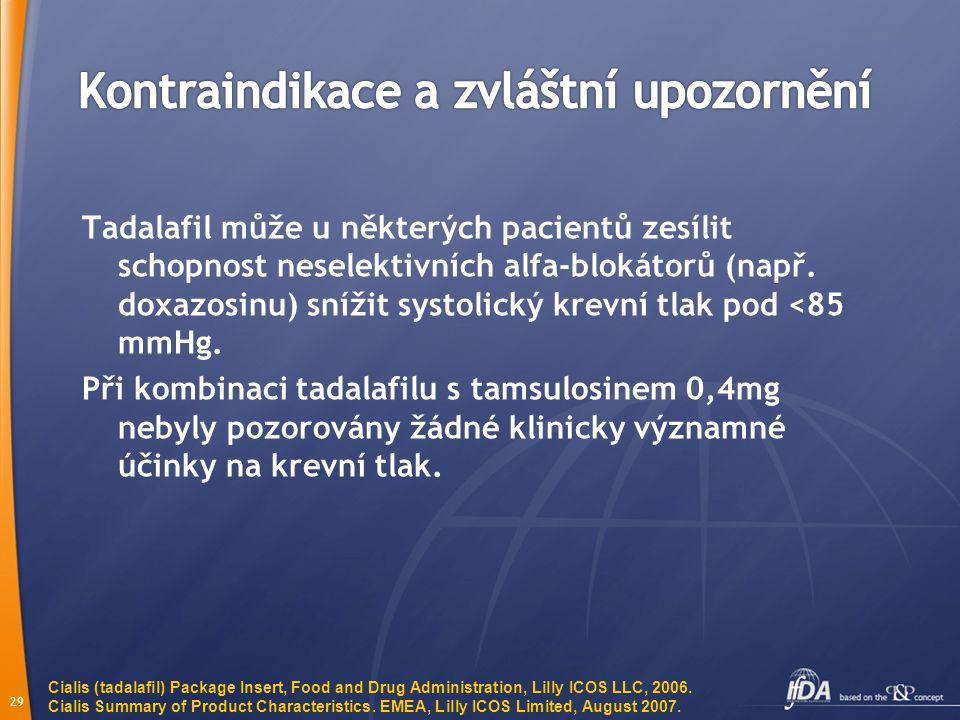 28 Tadalafil nebyl testován u mužů, pro které není sexuální aktivita vhodná. Tadalafil je kontraindikován u pacientů, kteří užívají nitráty nebo donor