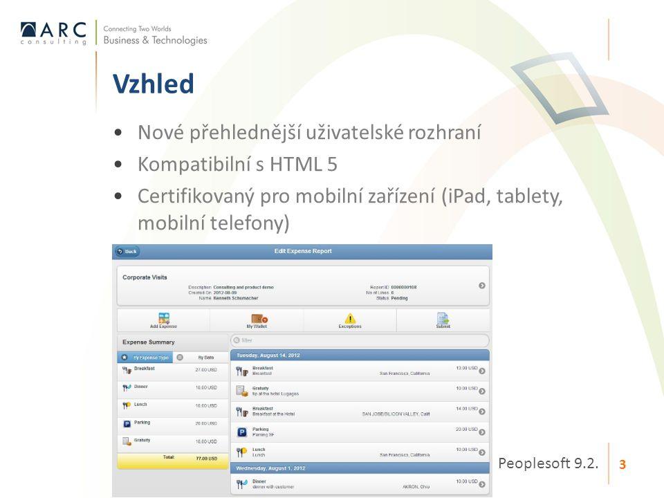 •Nové přehlednější uživatelské rozhraní •Kompatibilní s HTML 5 •Certifikovaný pro mobilní zařízení (iPad, tablety, mobilní telefony) Vzhled Peoplesoft