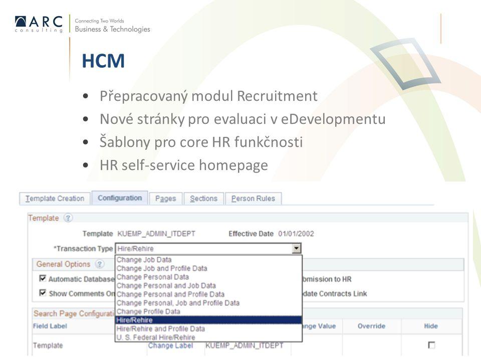 •Přepracovaný modul Recruitment •Nové stránky pro evaluaci v eDevelopmentu •Šablony pro core HR funkčnosti •HR self-service homepage •Nové rozhraní pr
