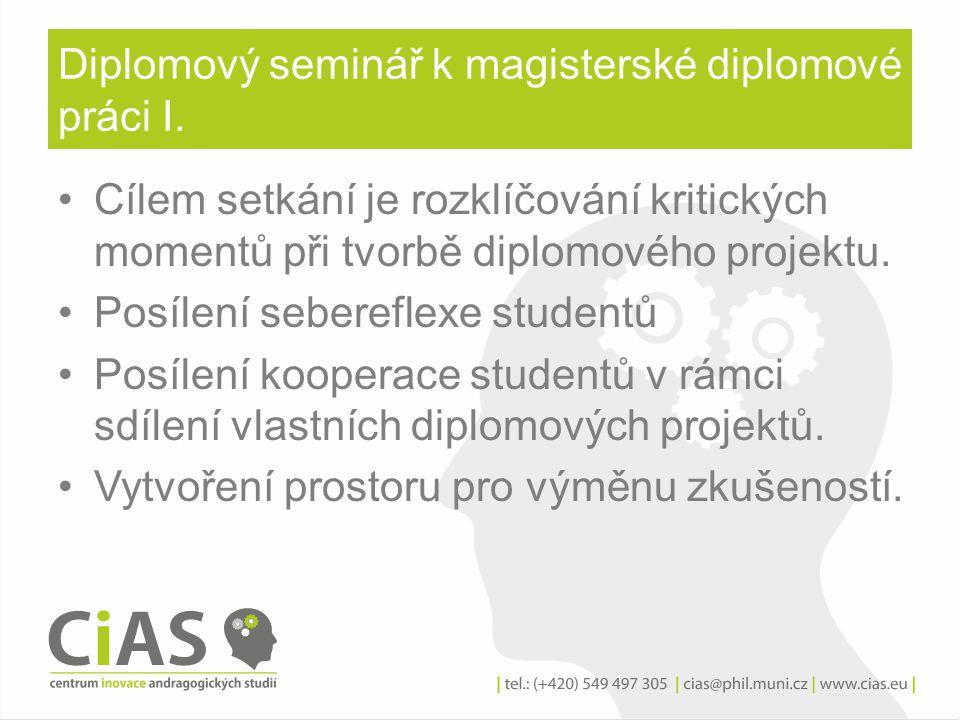Struktura semináře •V jaké fázi rozpracovanosti diplomového projektu se nacházíte.