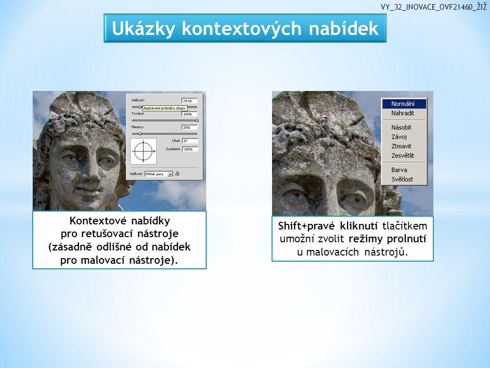 VY_32_INOVACE_OVF21460_ŽIŽ Kontextové nabídky pro retušovací nástroje (zásadně odlišné od nabídek pro malovací nástroje).