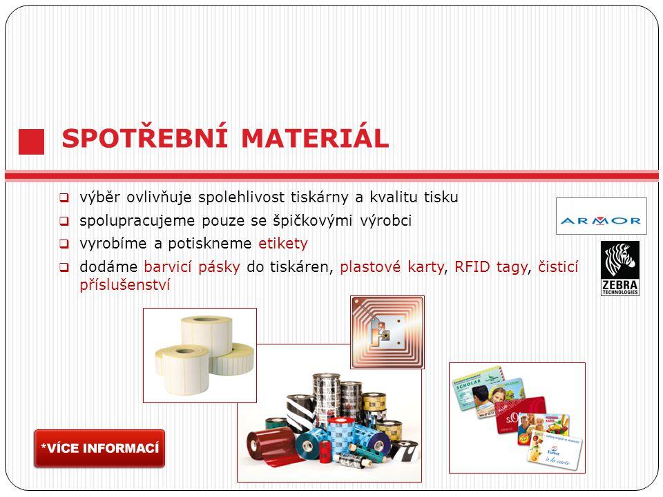 SPOTŘEBNÍ MATERIÁL  výběr ovlivňuje spolehlivost tiskárny a kvalitu tisku  spolupracujeme pouze se špičkovými výrobci  vyrobíme a potiskneme etikety  dodáme barvicí pásky do tiskáren, plastové karty, RFID tagy, čisticí příslušenství