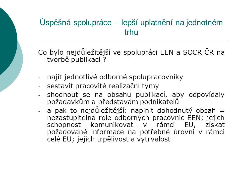 Úspěšná spolupráce – lepší uplatnění na jednotném trhu Jak pokračovat v dobré spolupráci i nadále (spolupráce byla v r.