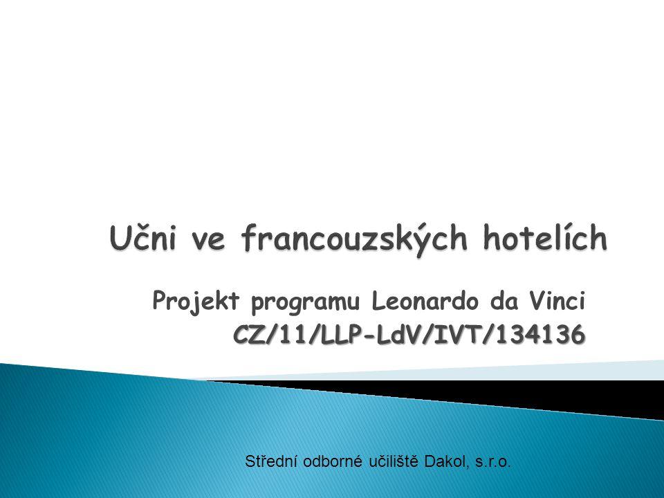 Projekt programu Leonardo da VinciCZ/11/LLP-LdV/IVT/134136 Střední odborné učiliště Dakol, s.r.o.