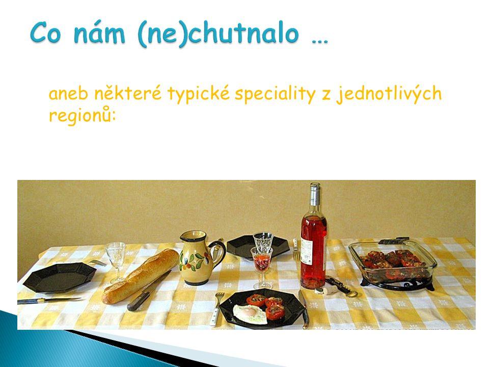 aneb některé typické speciality z jednotlivých regionů: