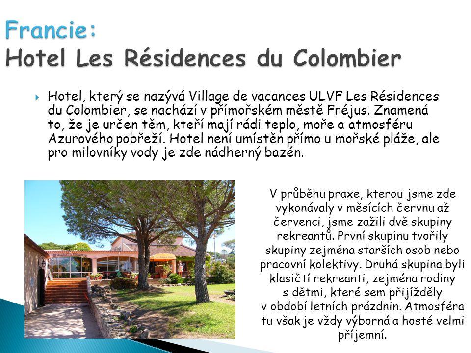  Hotel, který se nazývá Village de vacances ULVF Les Résidences du Colombier, se nachází v přímořském městě Fréjus.