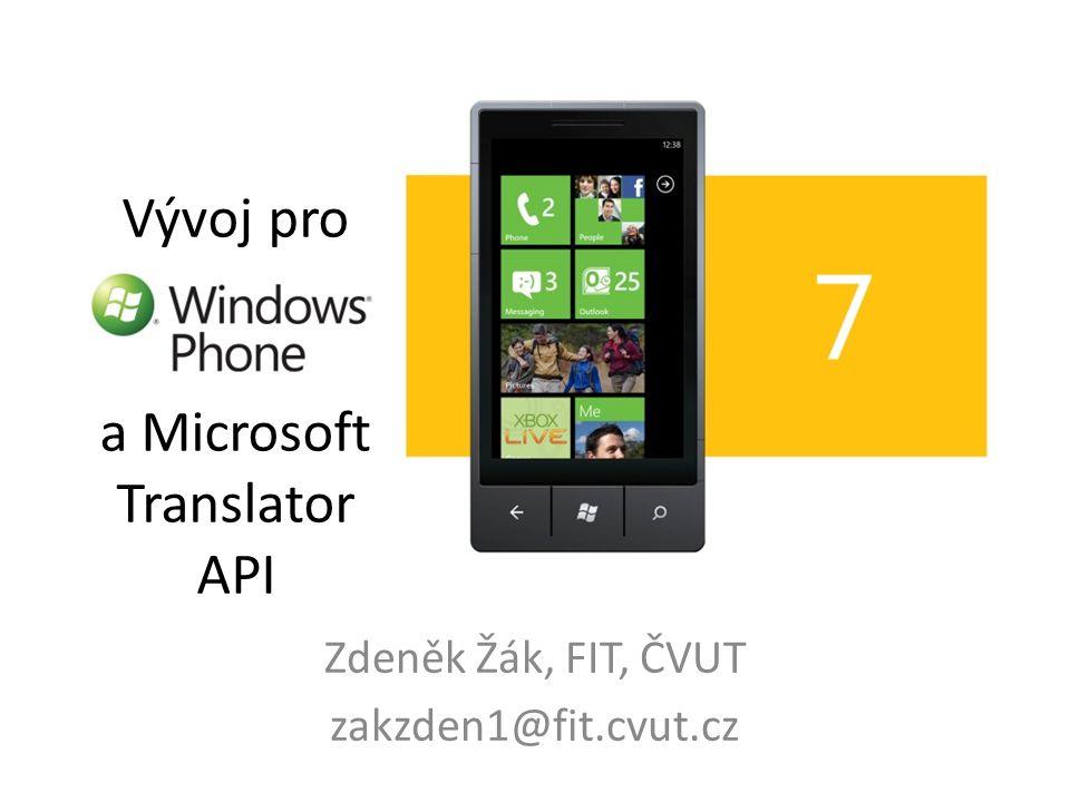 Vývoj pro a Microsoft Translator API Zdeněk Žák, FIT, ČVUT zakzden1@fit.cvut.cz