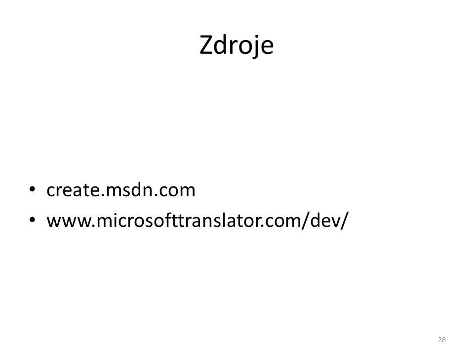 Zdroje • create.msdn.com • www.microsofttranslator.com/dev/ 28
