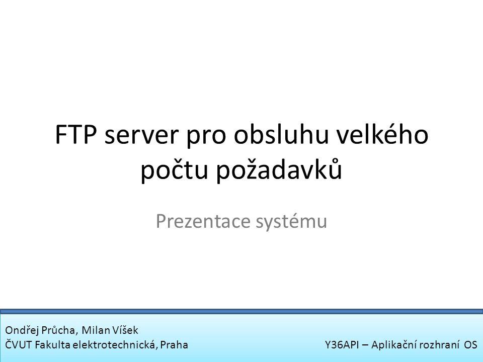 Design systému Komponenty • Connection – zajištuje spojení s FTP serverem • Panel – vlastní GUI klienta(lokální a FTP seznam souborů, tlačítka, informace o jednotlivých přenosech) • TransferQueueItem – fronta souborů čekajících na přenos • QxFtp – rozšířená třída QFtp, přidány sloty a signály umožnující více přenosů Jakub Holý, Michal Sluštík ČVUT Fakulta elektrotechnická, Praha Y36API – Aplikační rozhraní OS