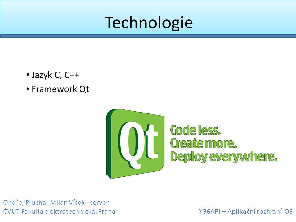 Design systému Komponenty • listenThread (QTCPServer) – příchozí připojení • acceptionThread (QThread) – odmítá / přijímá a zařazuje požadavky do fronty • reqQueue (QQueue) – prioritní fronta požadavků • serveTimer (QTimer) – timer maximální délky zpracování • serverThreadPool (QThreadPool) – správa obsluhujících vláken • serveThread (QThread) – obsluhující vlákno • cacheFileIn (QCache) – vyrovnávací paměť pro soubory • cacheFileOut (QCache) – vyrovnávací paměť pro soubory • fileThread (QThread) – vlákno pro nahrávání / ukládání z a do cache Ondřej Průcha, Milan Víšek - server ČVUT Fakulta elektrotechnická, Praha Y36API – Aplikační rozhraní OS