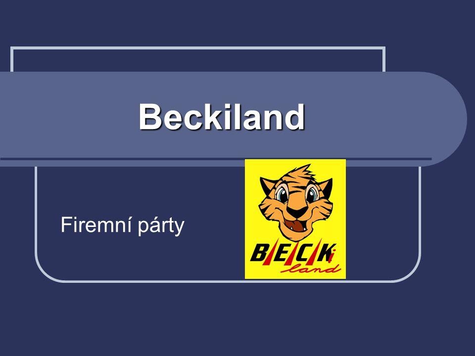 Nashledanou v Beckilandu I VAŠE FIRMA SE MŮŽE TAKTO BAVIT… Děkujeme za pozornost