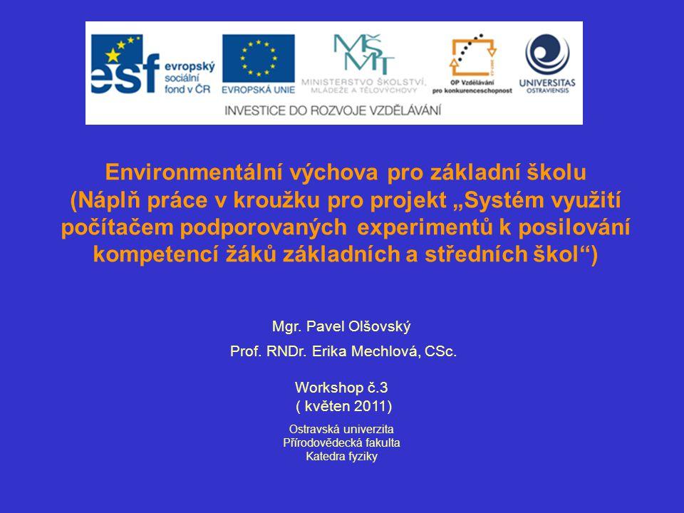 """Environmentální výchova pro základní školu (Náplň práce v kroužku pro projekt """"Systém využití počítačem podporovaných experimentů k posilování kompete"""