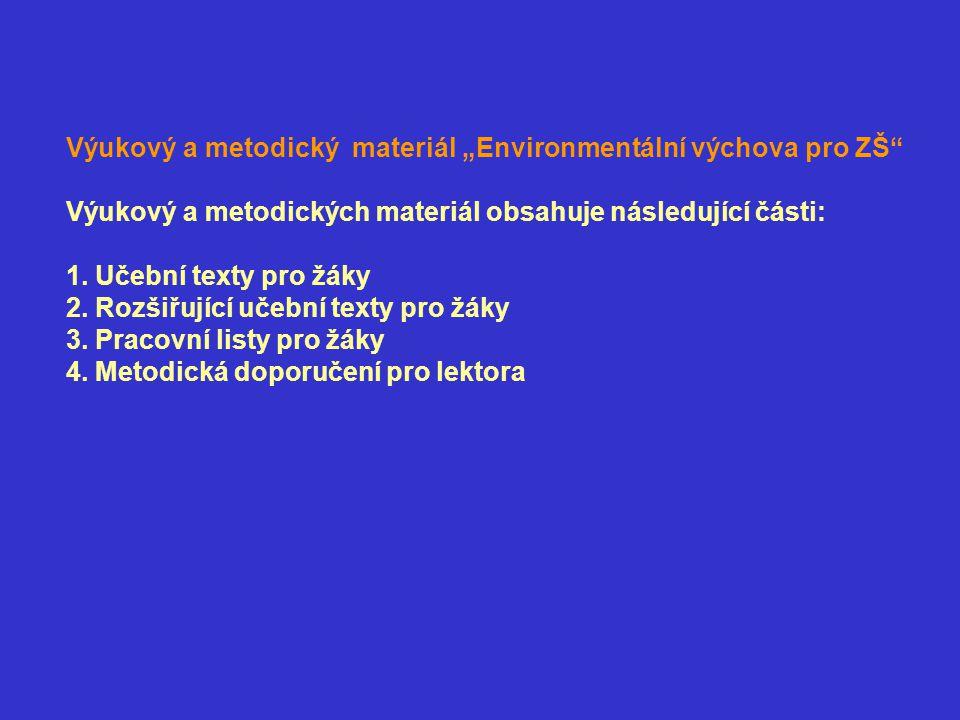 """Výukový a metodický materiál """"Environmentální výchova pro ZŠ"""" Výukový a metodických materiál obsahuje následující části: 1. Učební texty pro žáky 2. R"""